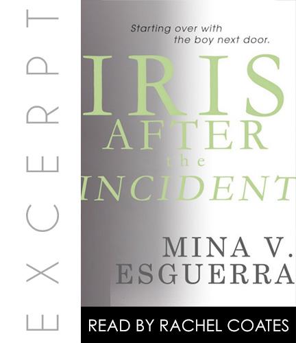 Iris After the Incident (Audiobook Excerpt) by Mina V. Esguerra