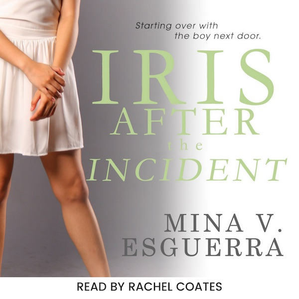 Iris After the Incident (Audiobook Excerpt) by Mina V. Esguerra